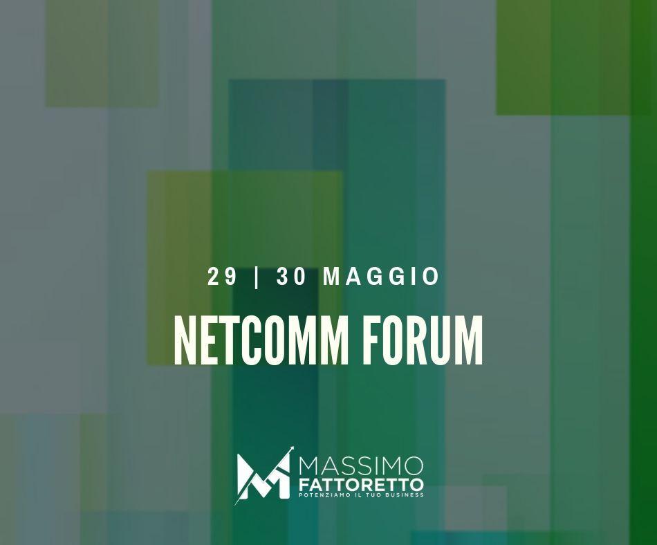 Fattoretto Srl al Netcomm Forum di Milano edizione 2019