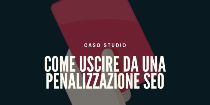 Caso Studio: Penalizzazione SEO