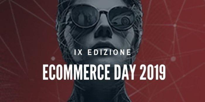 Ecommerce Day 2019: Noi ci saremo!